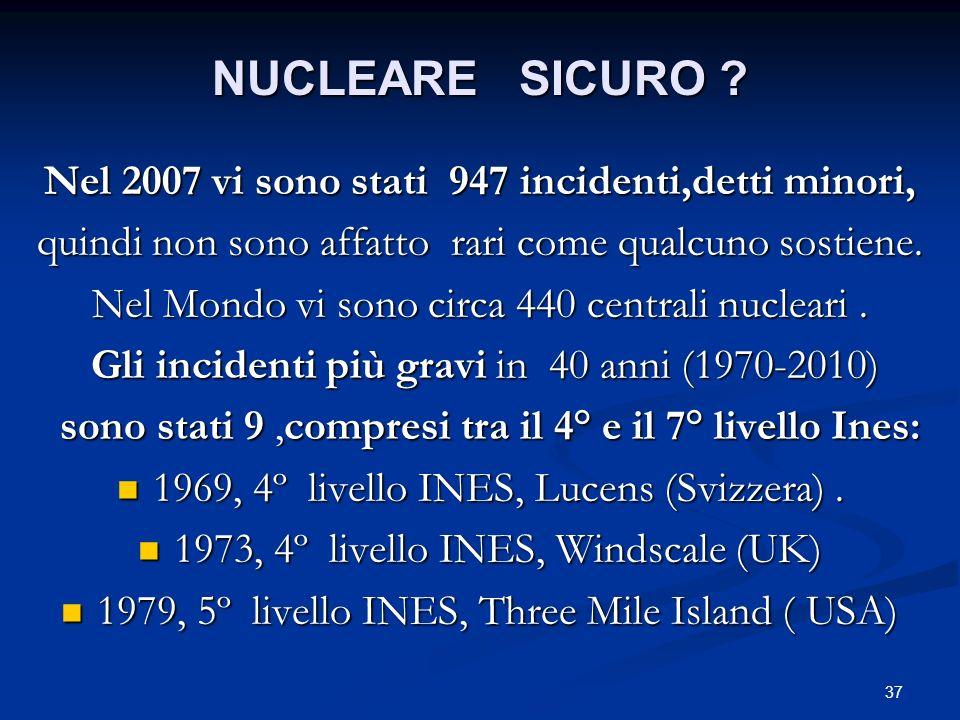 Nel 2007 vi sono stati 947 incidenti,detti minori,