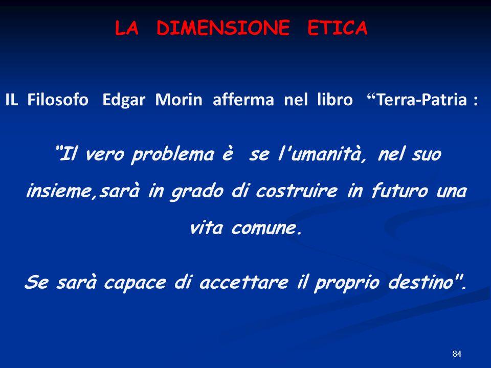 IL Filosofo Edgar Morin afferma nel libro Terra-Patria :