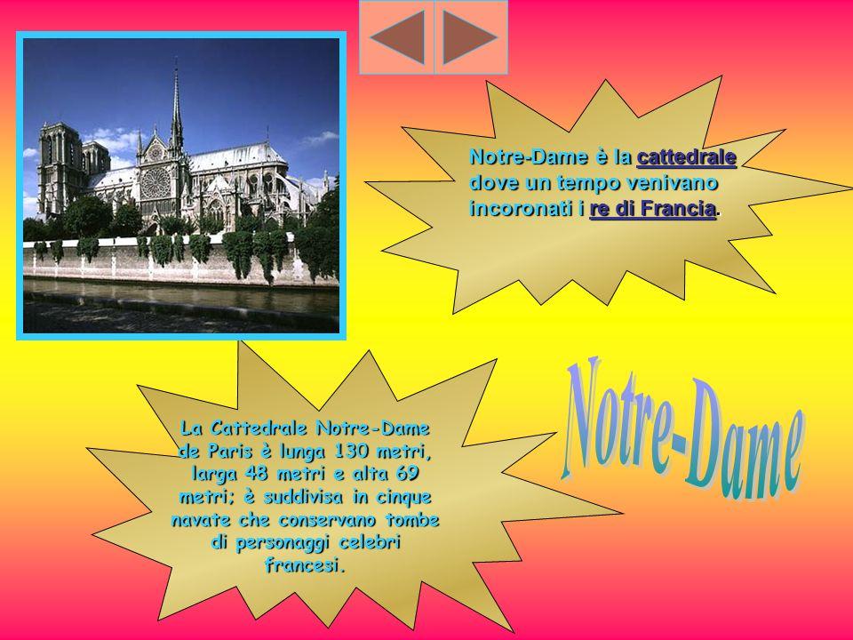 Notre-Dame è la cattedrale dove un tempo venivano incoronati i re di Francia.