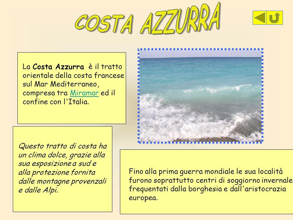 COSTA AZZURRALa Costa Azzurra è il tratto orientale della costa francese sul Mar Mediterraneo, compresa tra Miramar ed il confine con l Italia.