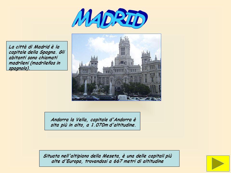 MADRIDLa città di Madrid è la capitale della Spagna. Gli abitanti sono chiamati madrileni (madrileños in spagnolo).