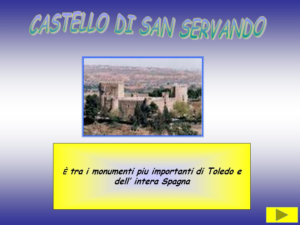CASTELLO DI SAN SERVANDO È tra i monumenti piu importanti di Toledo e
