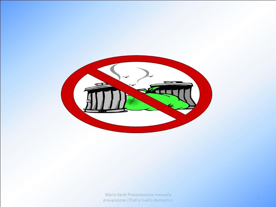 Mario Santi Presentazione manuale prevenzione rifiuti a livello domestico