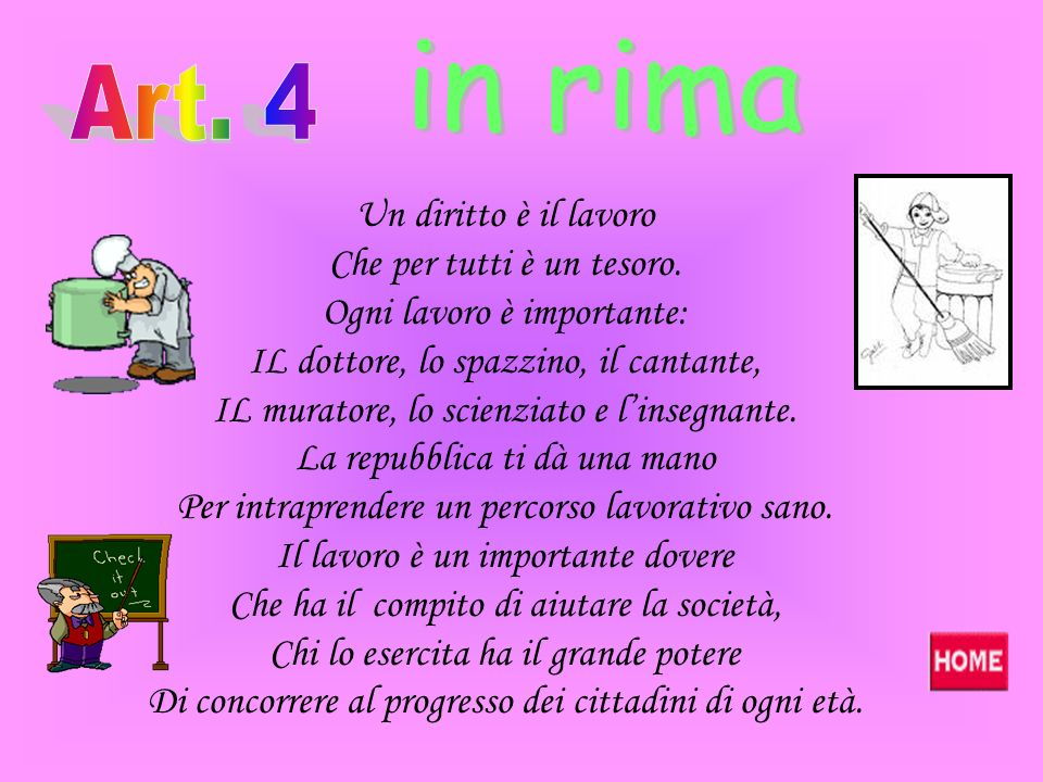 in rima Art. 4 Un diritto è il lavoro Che per tutti è un tesoro.