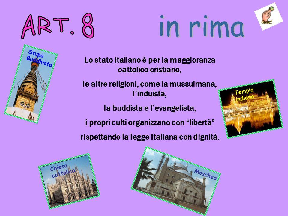 ART. 8 in rima. Stupa Buddhista. Lo stato Italiano è per la maggioranza cattolico-cristiano, le altre religioni, come la mussulmana, l'induista,