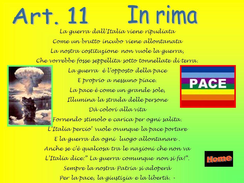 Art. 11 In rima La guerra dall'Italia viene ripudiata