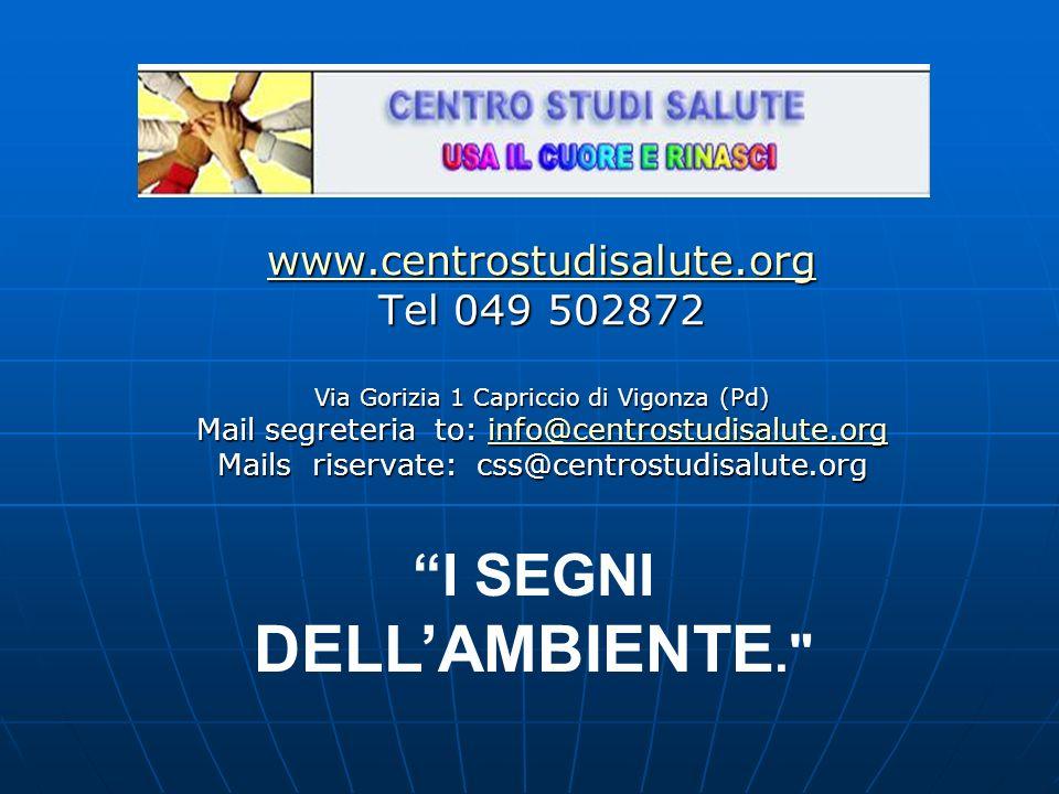 DELL'AMBIENTE. I SEGNI www.centrostudisalute.org Tel 049 502872