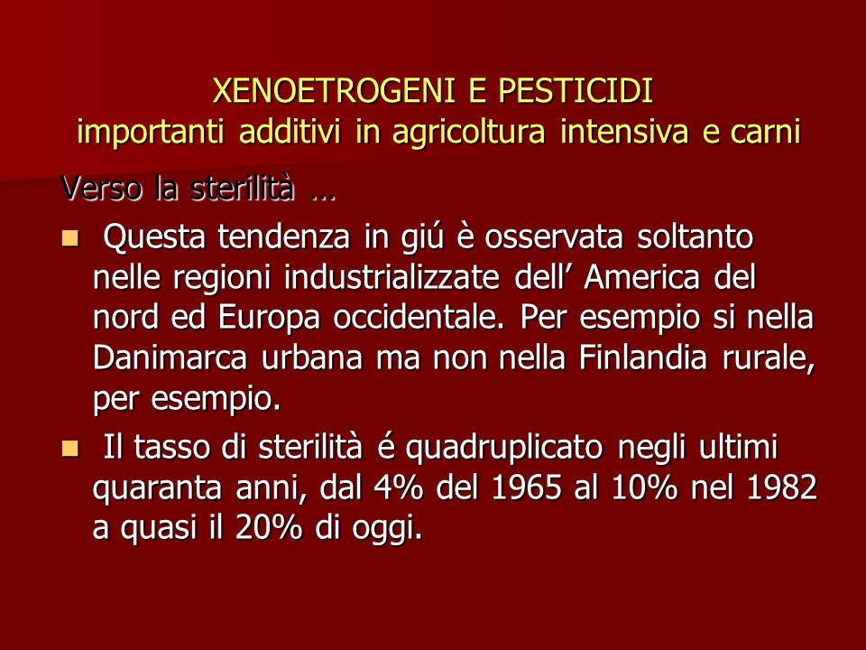 XENOETROGENI E PESTICIDI importanti additivi in agricoltura intensiva e carni