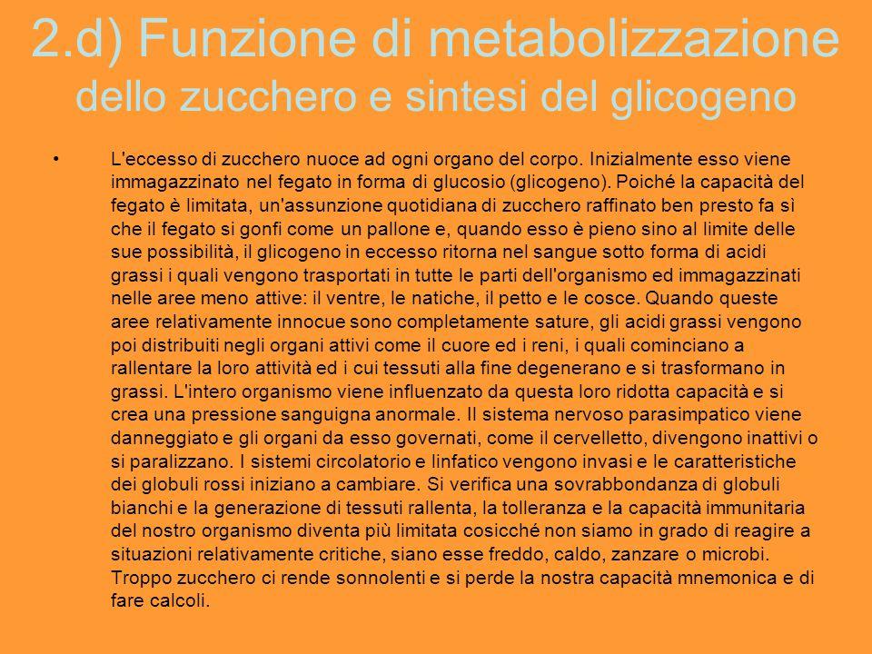 2.d) Funzione di metabolizzazione dello zucchero e sintesi del glicogeno