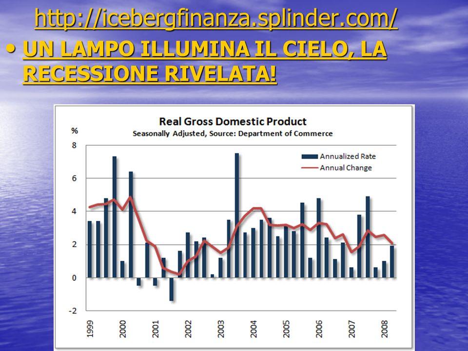 http://icebergfinanza.splinder.com/ UN LAMPO ILLUMINA IL CIELO, LA RECESSIONE RIVELATA!