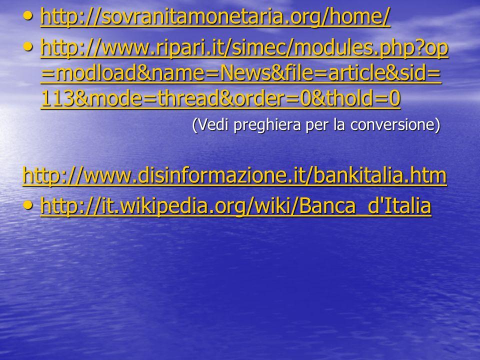 http://sovranitamonetaria.org/home/ http://www.ripari.it/simec/modules.php op=modload&name=News&file=article&sid=113&mode=thread&order=0&thold=0.