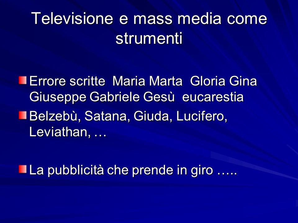 Televisione e mass media come strumenti