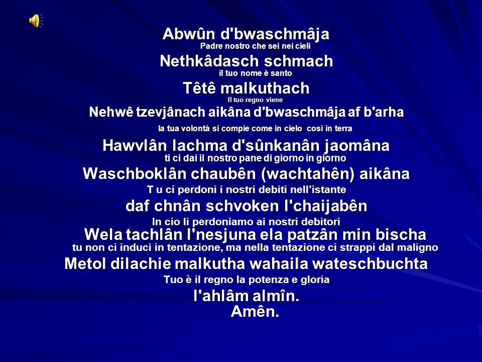 Abwûn d bwaschmâja Padre nostro che sei nei cieli