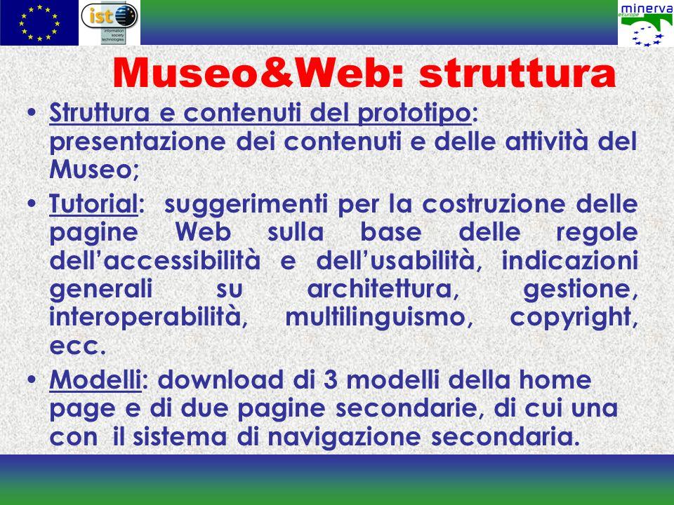 Museo&Web: struttura Struttura e contenuti del prototipo: presentazione dei contenuti e delle attività del Museo;