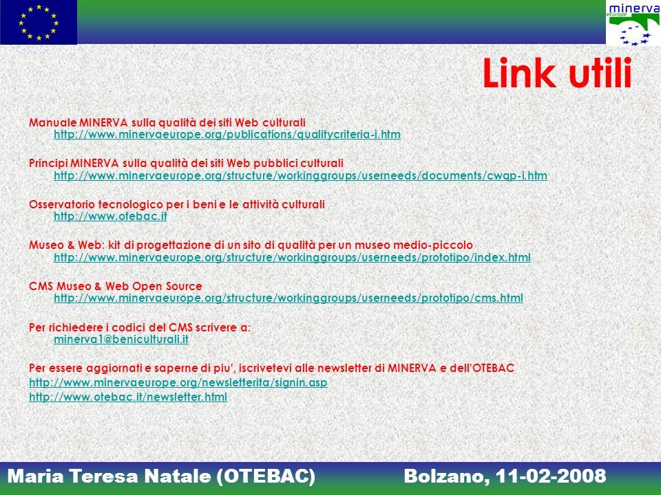 Link utili Manuale MINERVA sulla qualità dei siti Web culturali http://www.minervaeurope.org/publications/qualitycriteria-i.htm.