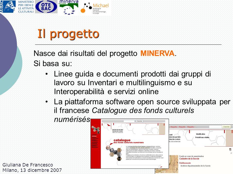 Il progetto Nasce dai risultati del progetto MINERVA. Si basa su: