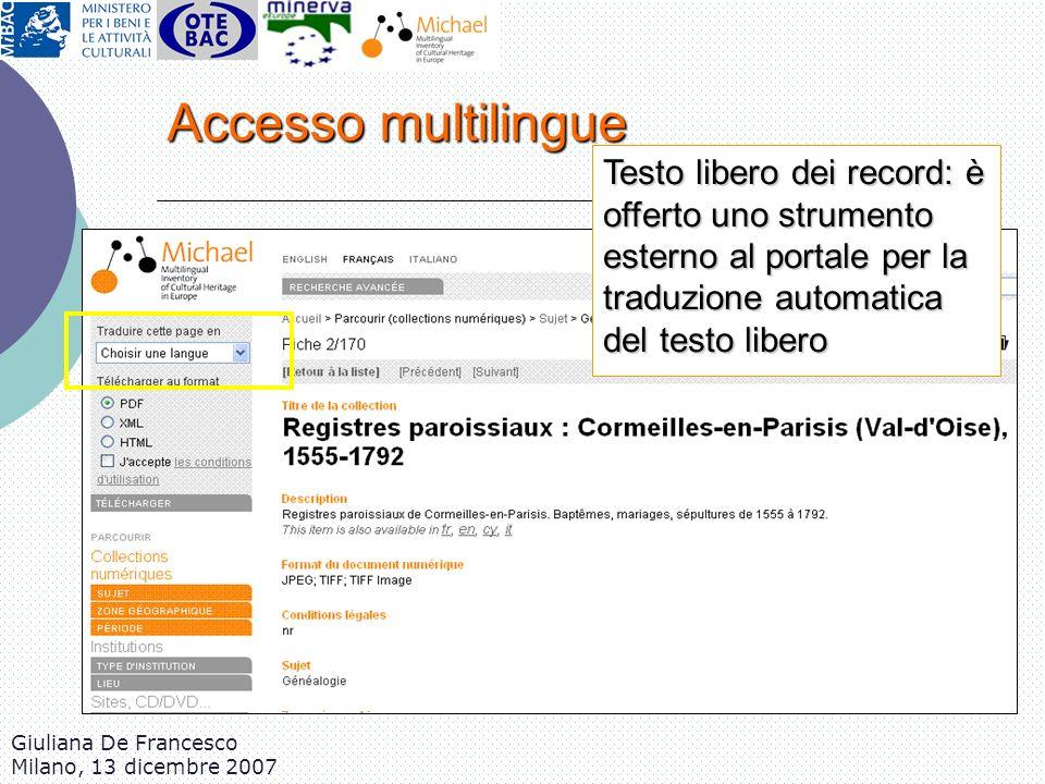 Accesso multilingue Testo libero dei record: è offerto uno strumento esterno al portale per la traduzione automatica del testo libero.