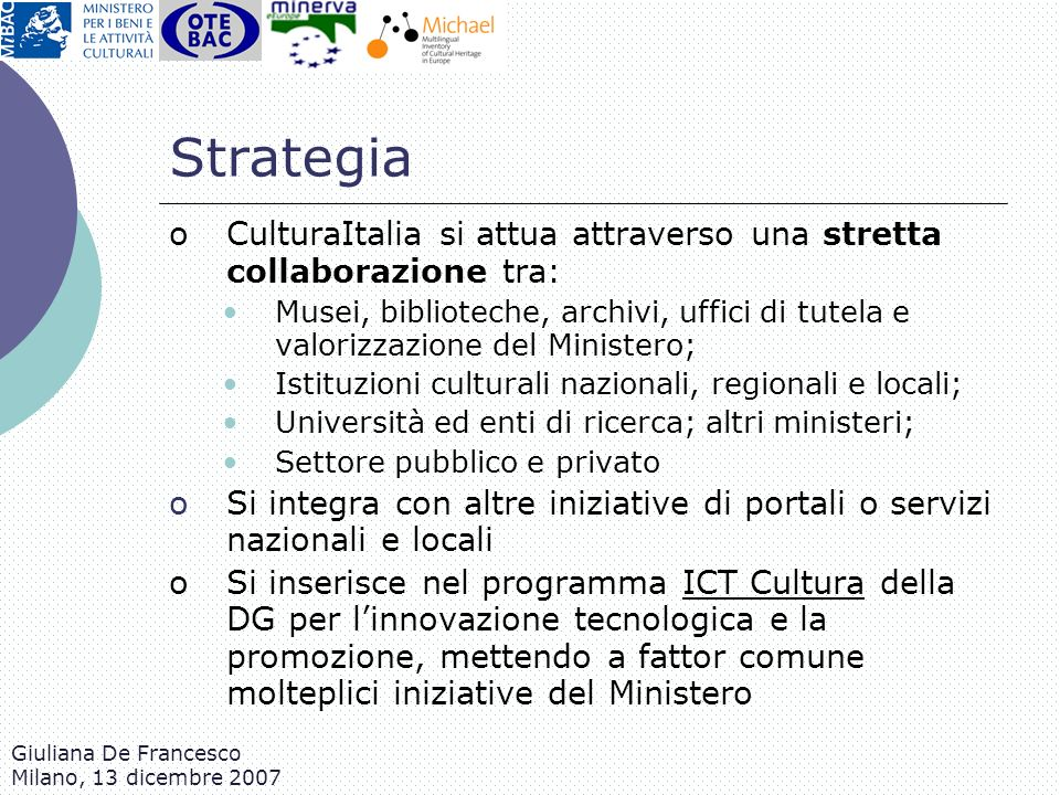 Strategia CulturaItalia si attua attraverso una stretta collaborazione tra:
