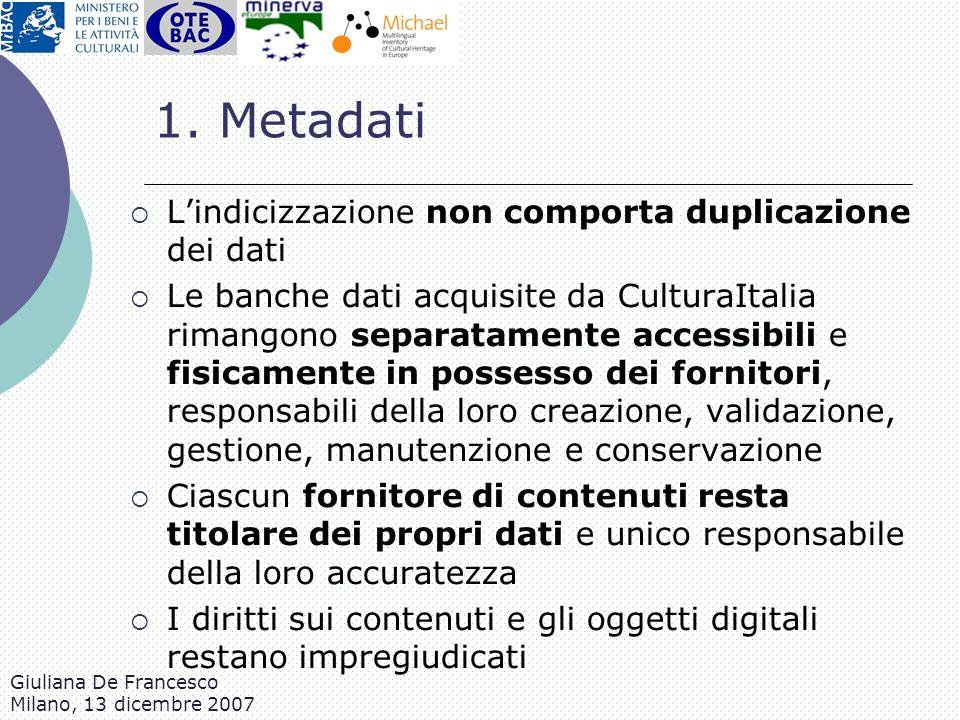 1. Metadati L'indicizzazione non comporta duplicazione dei dati