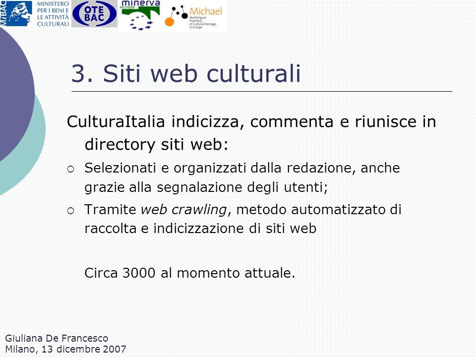 3. Siti web culturali CulturaItalia indicizza, commenta e riunisce in directory siti web: