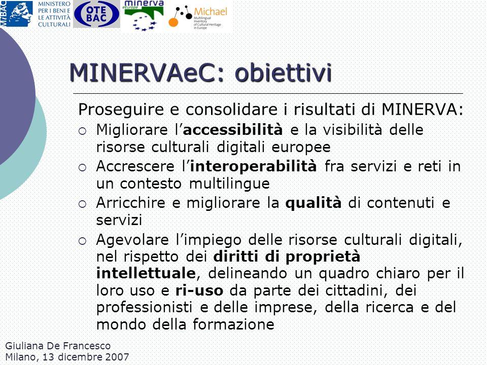 MINERVAeC: obiettivi Proseguire e consolidare i risultati di MINERVA: