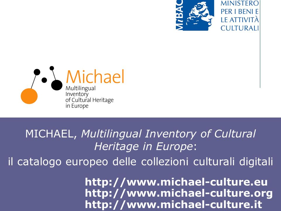 MICHAEL, Multilingual Inventory of Cultural Heritage in Europe:
