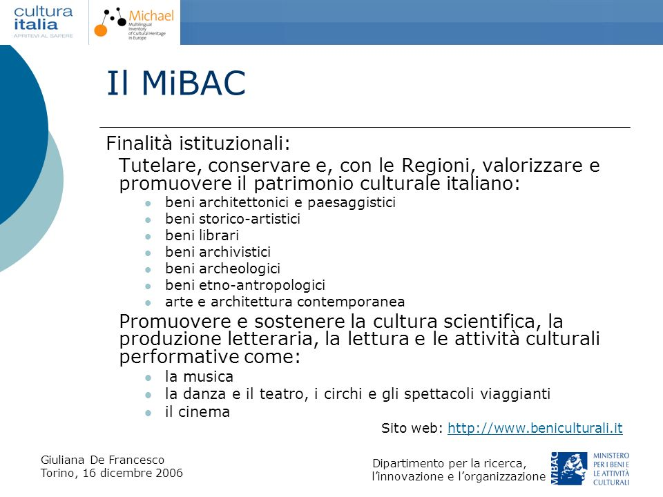 Il MiBAC Finalità istituzionali: