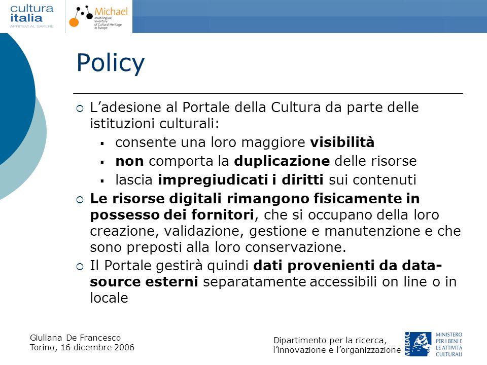 Policy L'adesione al Portale della Cultura da parte delle istituzioni culturali: consente una loro maggiore visibilità.