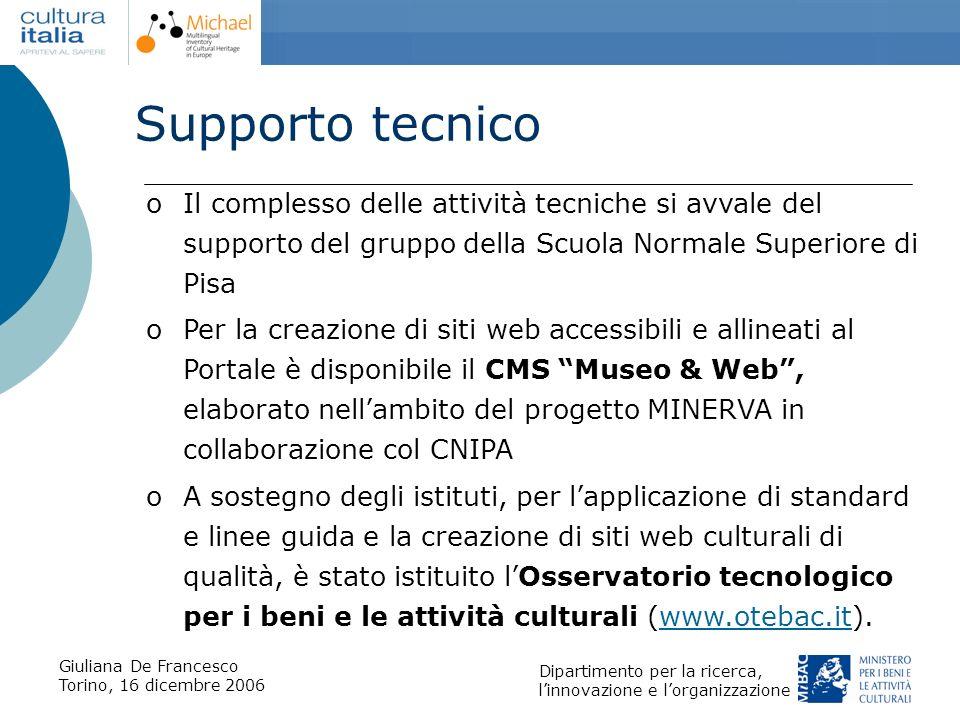 Supporto tecnico Il complesso delle attività tecniche si avvale del supporto del gruppo della Scuola Normale Superiore di Pisa.