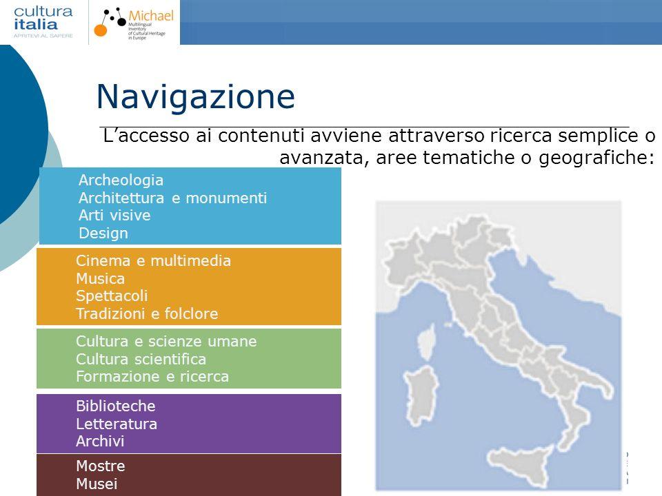 Navigazione L'accesso ai contenuti avviene attraverso ricerca semplice o avanzata, aree tematiche o geografiche: