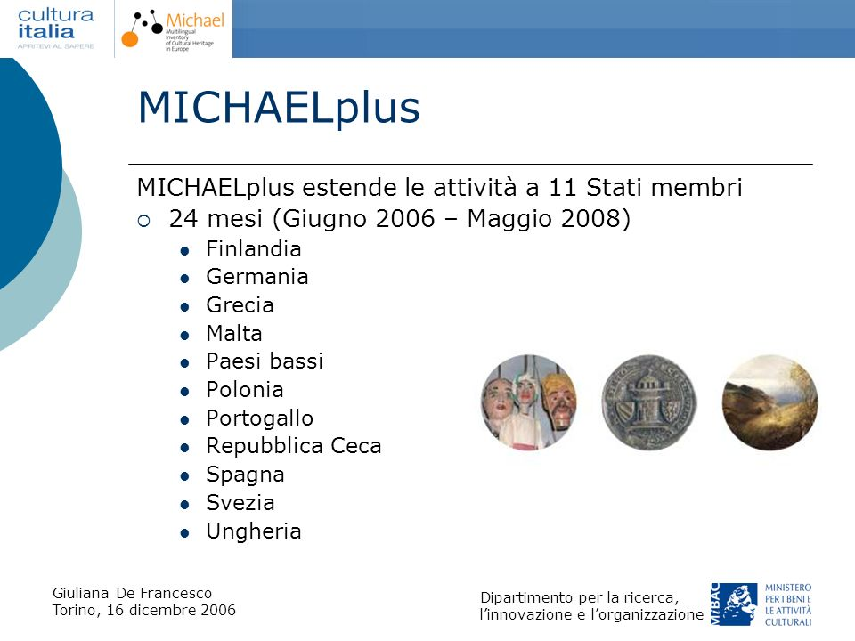 MICHAELplus MICHAELplus estende le attività a 11 Stati membri