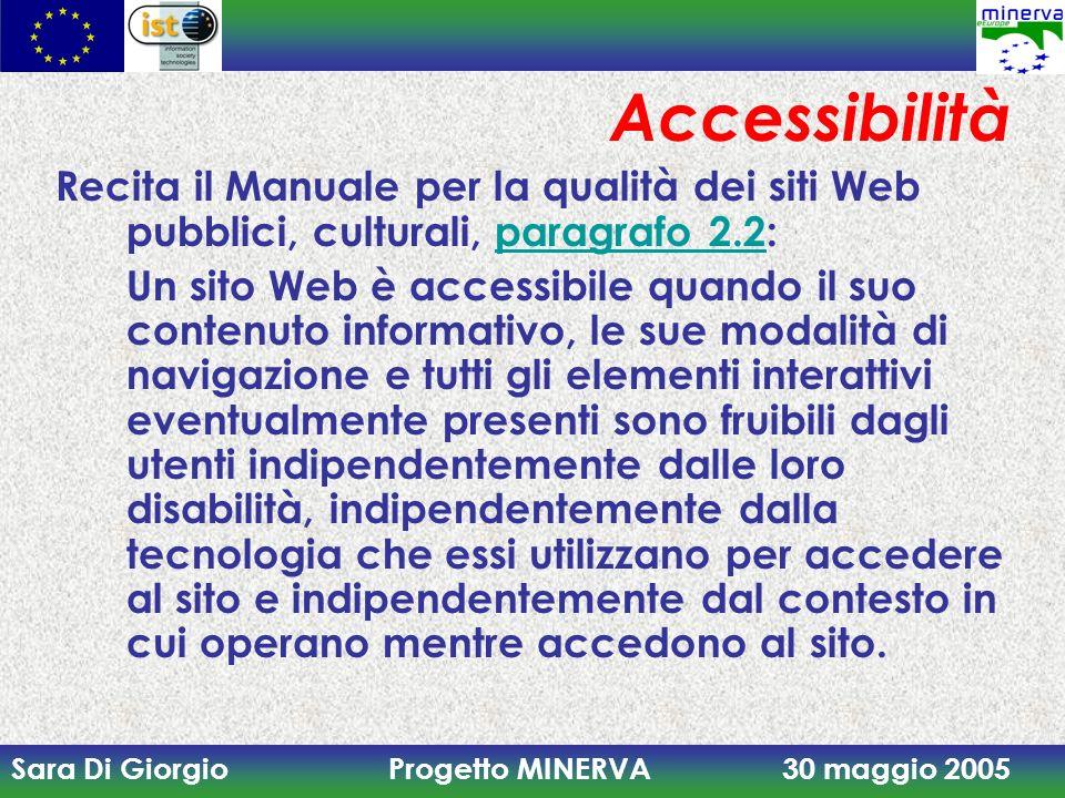 Accessibilità Recita il Manuale per la qualità dei siti Web pubblici, culturali, paragrafo 2.2: