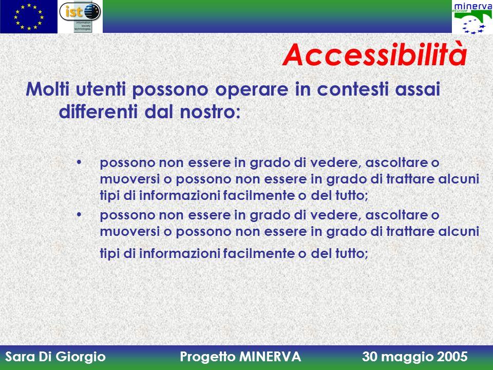 AccessibilitàMolti utenti possono operare in contesti assai differenti dal nostro: