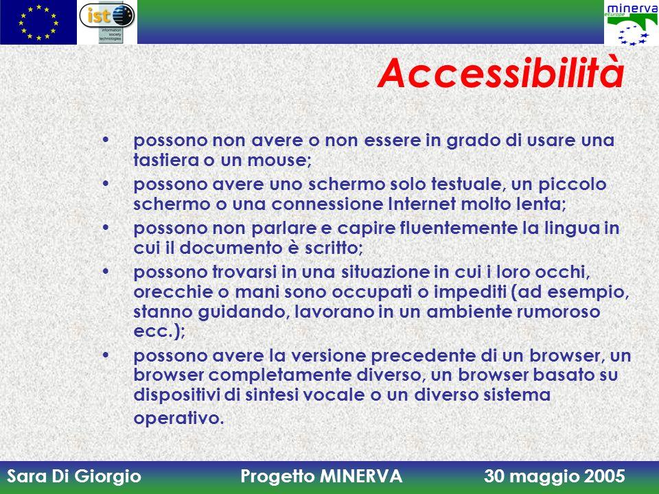 Accessibilità possono non avere o non essere in grado di usare una tastiera o un mouse;