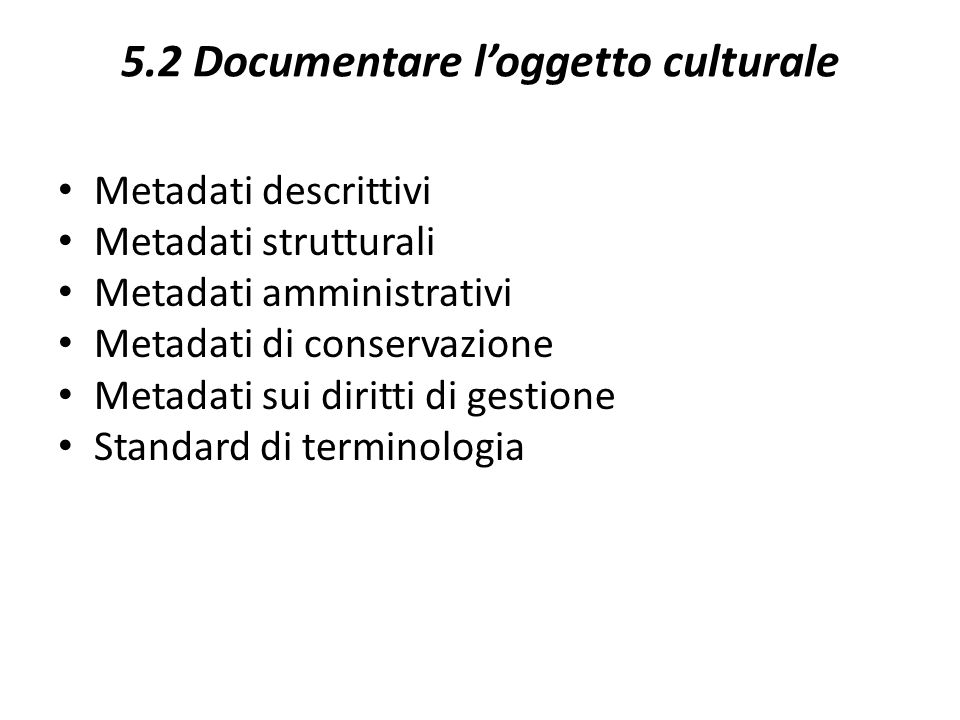 5.2 Documentare l'oggetto culturale