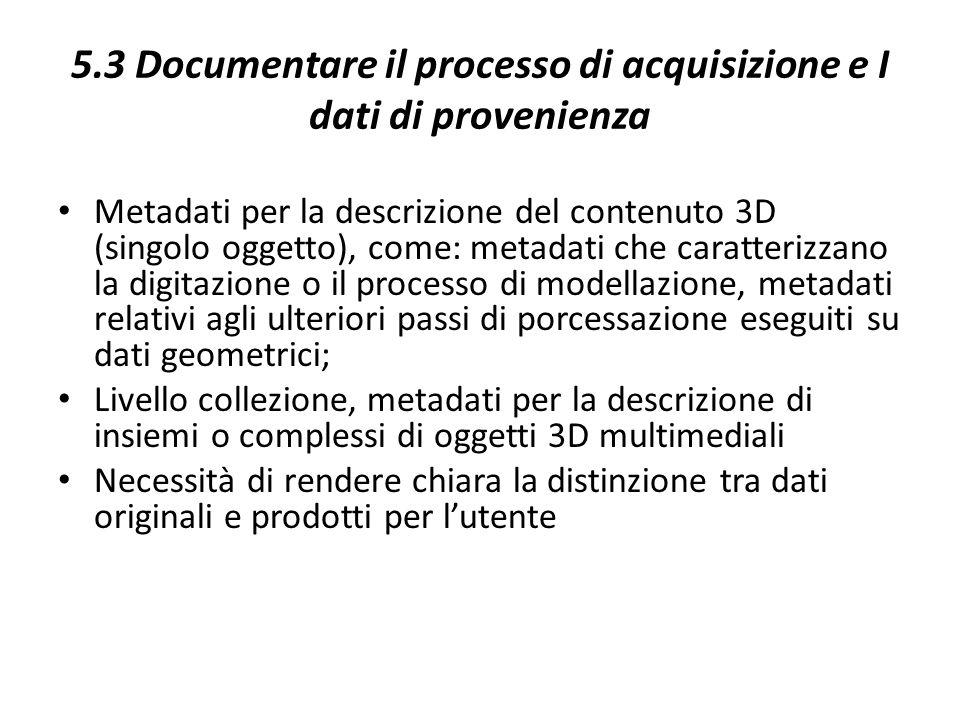 5.3 Documentare il processo di acquisizione e I dati di provenienza