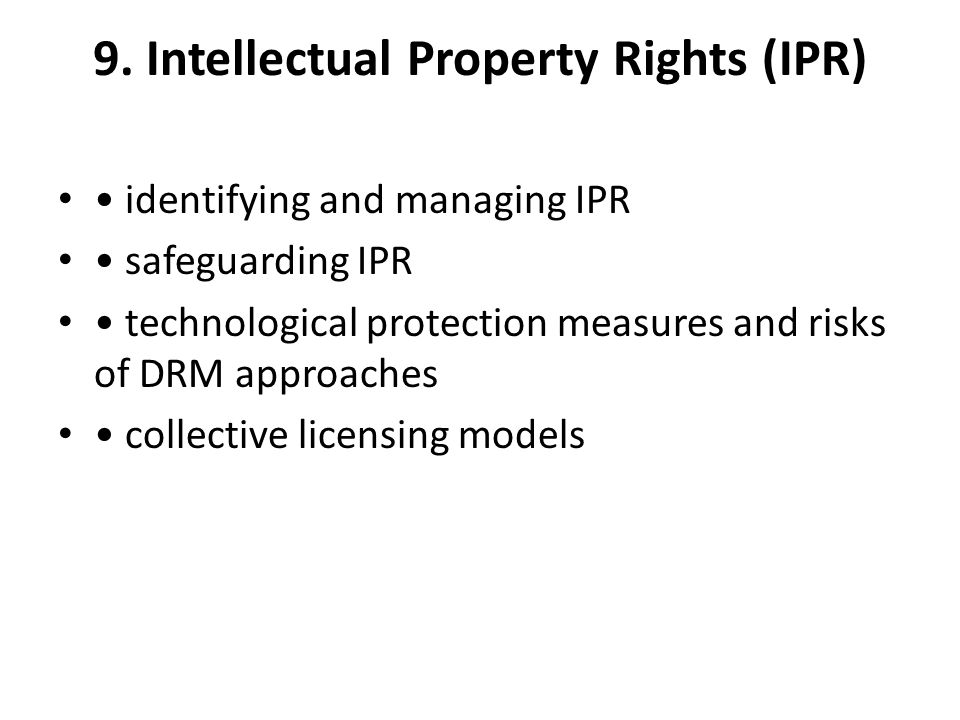 9. Intellectual Property Rights (IPR)