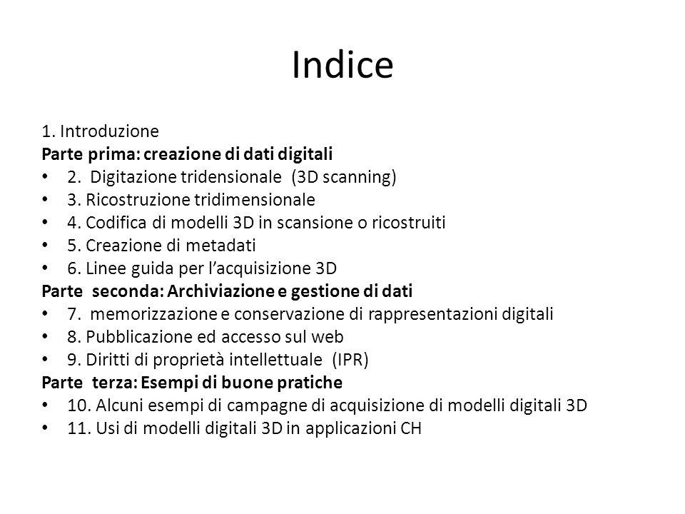 Indice 1. Introduzione Parte prima: creazione di dati digitali
