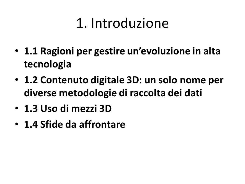 1. Introduzione 1.1 Ragioni per gestire un'evoluzione in alta tecnologia.