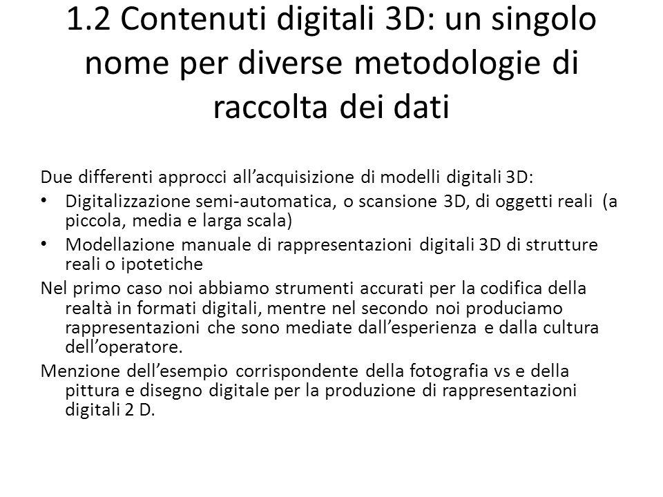 1.2 Contenuti digitali 3D: un singolo nome per diverse metodologie di raccolta dei dati