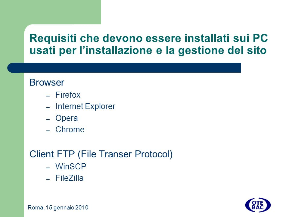 Requisiti che devono essere installati sui PC usati per l'installazione e la gestione del sito