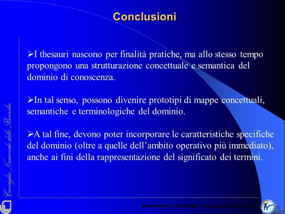 ConclusioniEnvironmental Knowledge Organisation Laboratory. I thesauri nascono per finalità pratiche, ma allo stesso tempo.