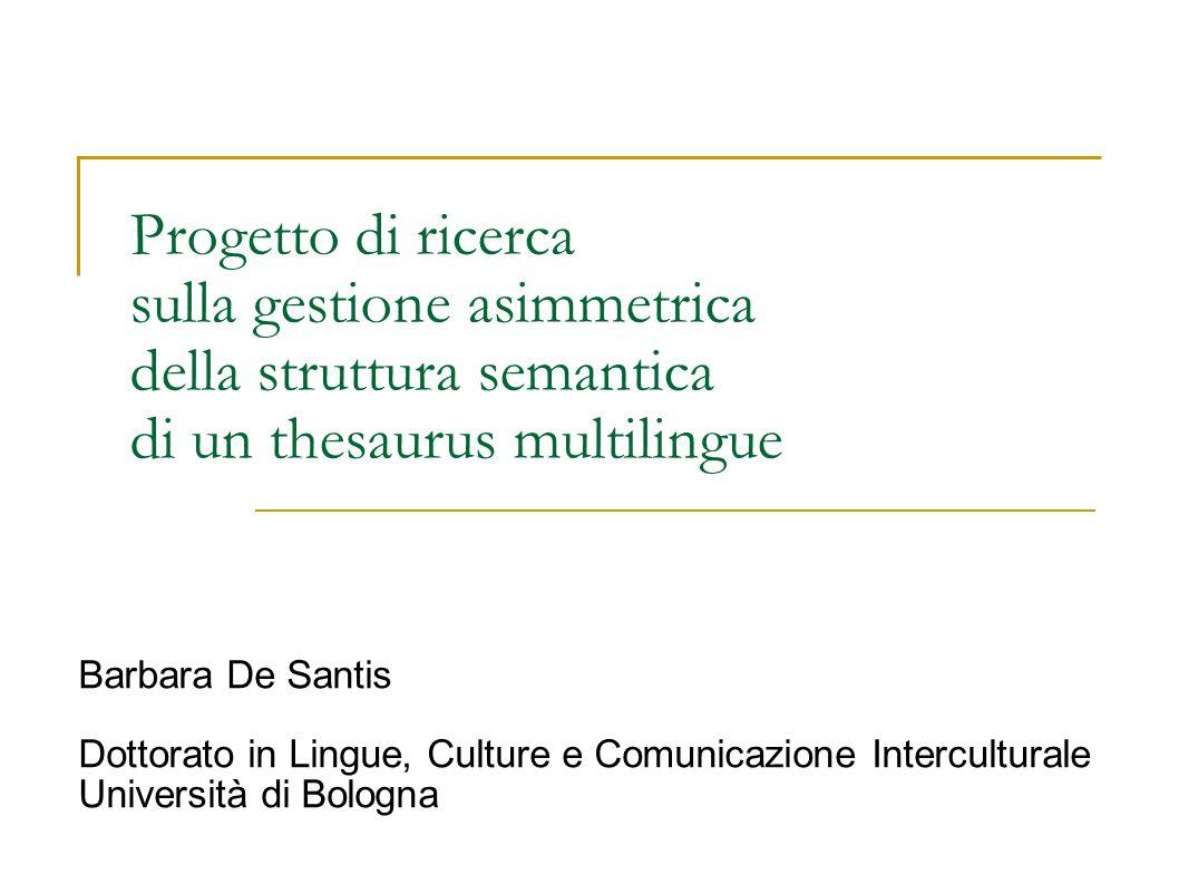 Progetto di ricerca sulla gestione asimmetrica della struttura semantica di un thesaurus multilingue