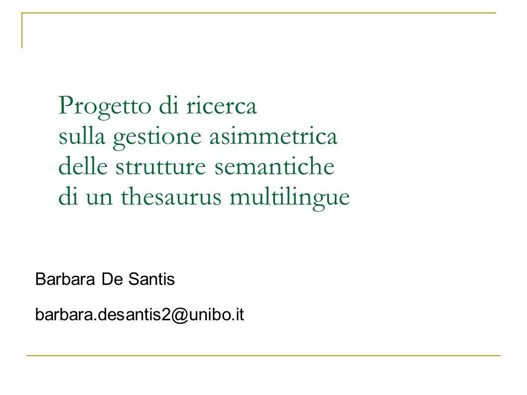 Progetto di ricerca sulla gestione asimmetrica delle strutture semantiche di un thesaurus multilingue
