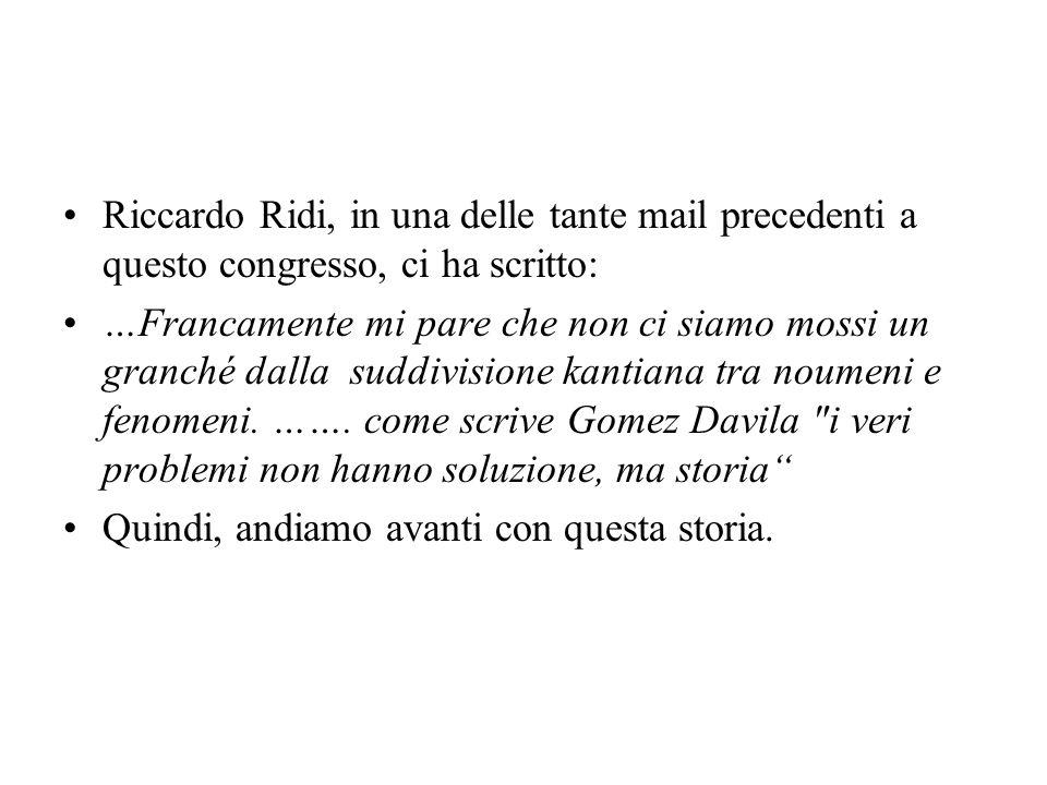 Riccardo Ridi, in una delle tante mail precedenti a questo congresso, ci ha scritto: