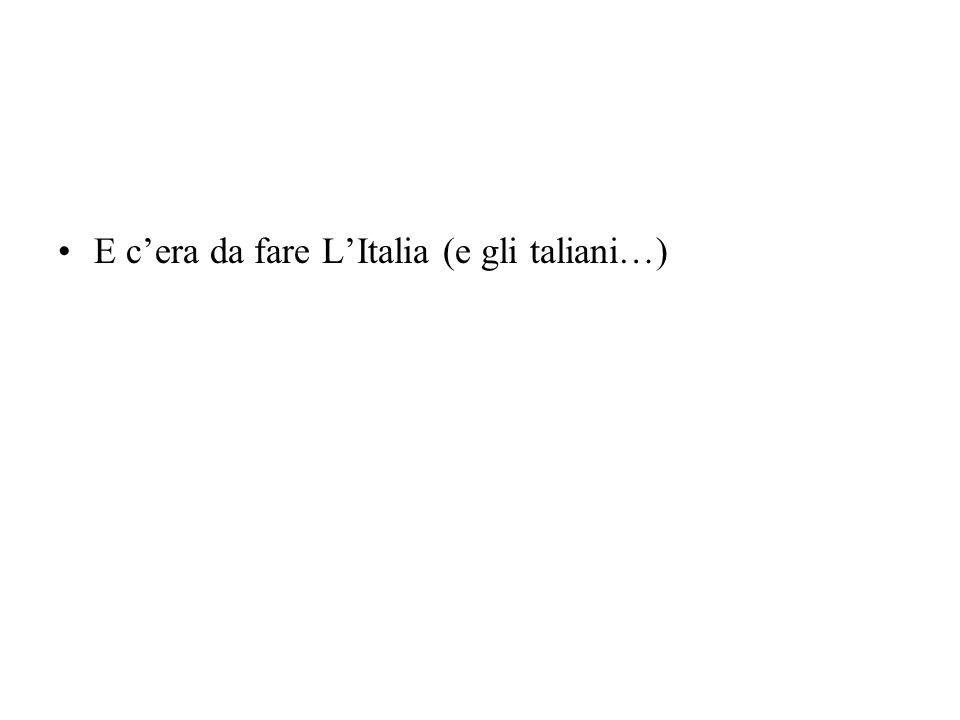 E c'era da fare L'Italia (e gli taliani…)