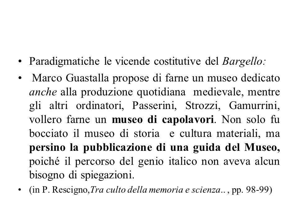 Paradigmatiche le vicende costitutive del Bargello: