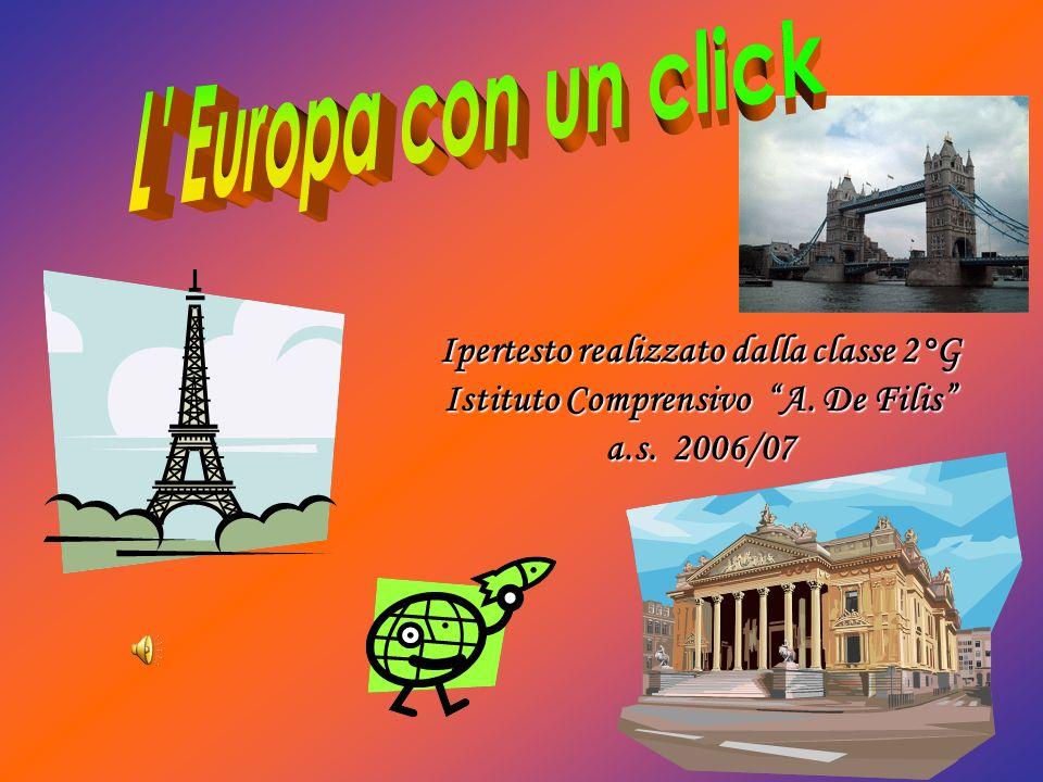 L Europa con un click Ipertesto realizzato dalla classe 2°G Istituto Comprensivo A.