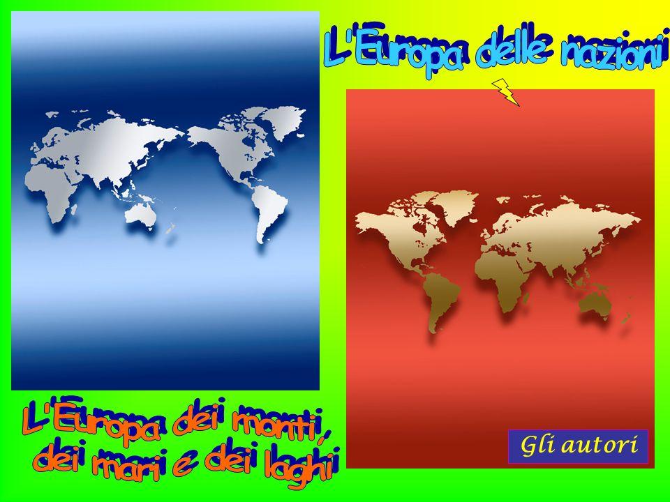 L Europa delle nazioni L Europa dei monti, dei mari e dei laghi