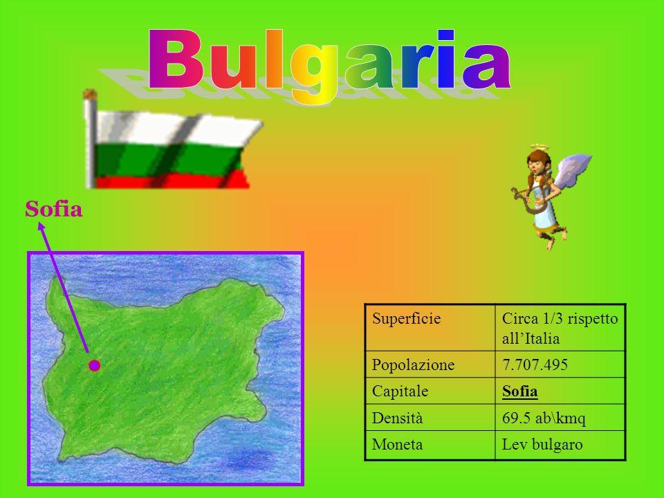Bulgaria Sofia Superficie Circa 1/3 rispetto all'Italia Popolazione